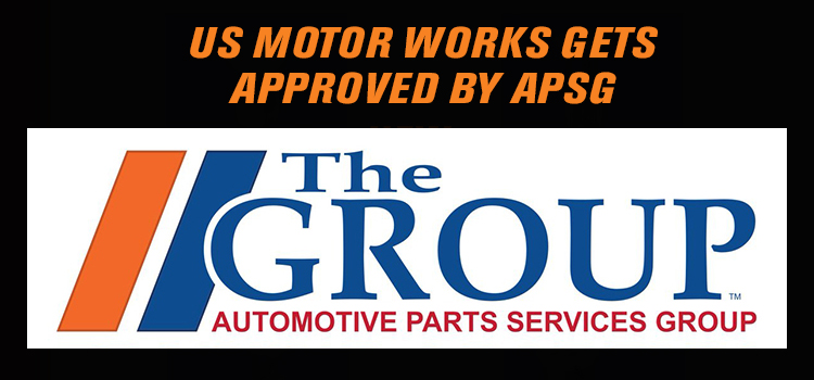 US MOTOR WORKS GETS APPROVED BY APSG (THE GROUP)